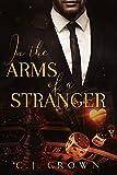 In the Arms of a Stranger (Mafia Romance) (Dark Mafia Princess 5)