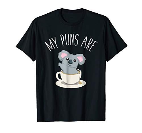 Koala Shirt, Koala Lover, My Puns are Koala Tea