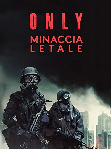 Only - Minaccia letale