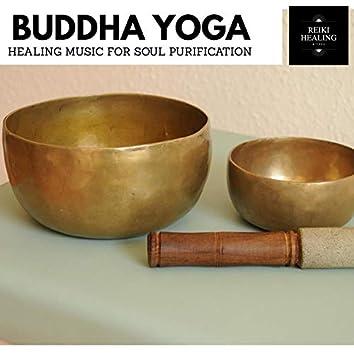 Buddha Yoga - Healing Music For Soul Purification