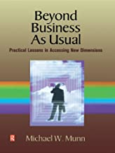 Beyond Business as Usual: Practical Lessons in Accessing New Dimensions