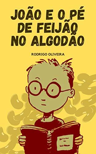 João e o Pé de Feijão no Algodão: As Férias de Verão de João - Livro Infantil Ilustrado