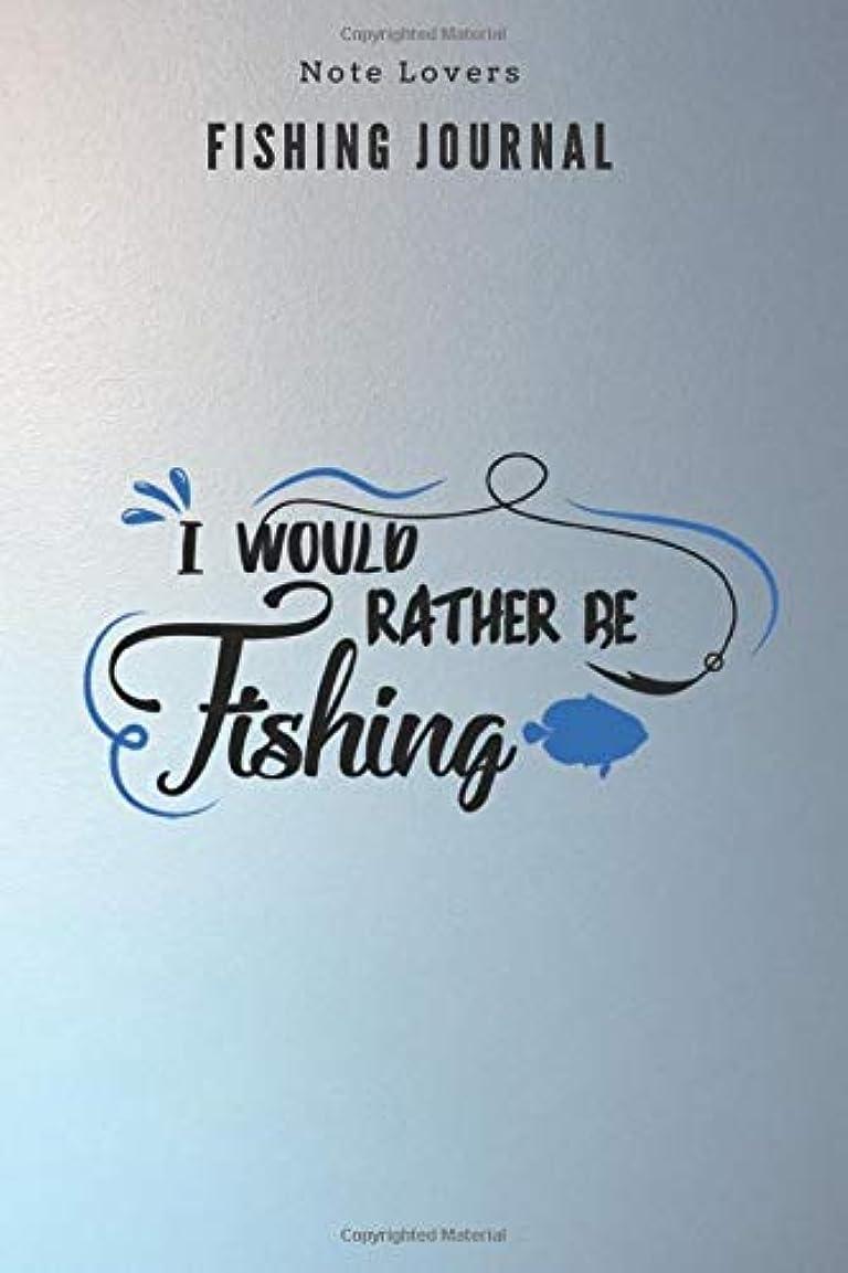 普遍的な宇宙平方I would rather be fishing - Fishing Journal: Fishing Log Book | Perfect Gift For Gift for Fishing Lover