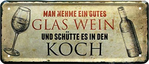 Man nehme EIN gutes Glas Wein Koch 28x12 cm Deko Spruch Blechschild 1263
