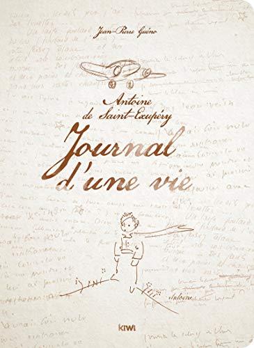 Journal d'une vie : Antoine de Saint-Exupéry, Petit Prince parmi les hommes