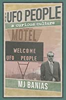 The UFO People: A Curious Culture