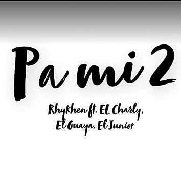 Pa mi 2 (feat. El Charly, El Guaya & El Junior)