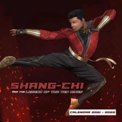 Shang-Chi And The Legend Of The Ten Rings Calendar 2021 - 2022: 16-Month Wall Calendar from...