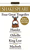 Four Great Tragedies: Hamlet; Macbeth; King Lear; Othello (Signet Classic Shakespeare)