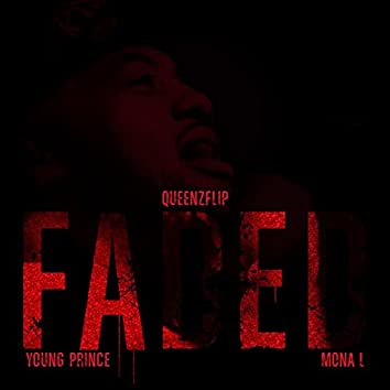 Faded (feat. Young Prince & Mona L)