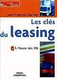 Les clés du leasing - A l'heure de IAS - Livres outils