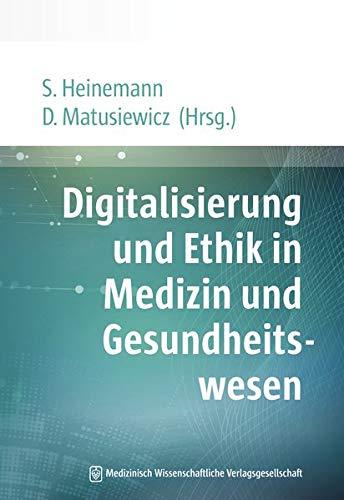 Digitalisierung und Ethik in Medizin und Gesundheitswesen