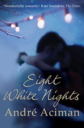 Eight White Nights: André Aciman