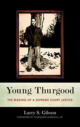Young Thurgood: The Making of a Supreme Court Justice (English Edition)