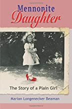 Mennonite Daughter: The Story of a Plain Girl