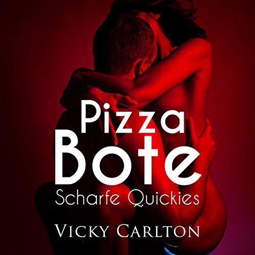 Pizzabote. Scharfe Quickies Titelbild