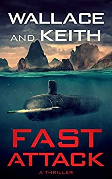 Fast Attack  The Hunter Killer Series Book 4