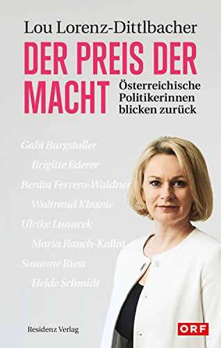 Der Preis der Macht: Österreichische Politikerinnen blicken zurück