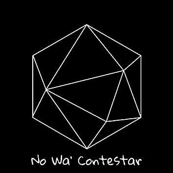 No Wa´ Contestar