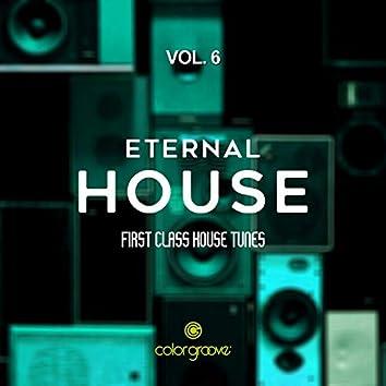 Eternal House, Vol. 6 (First Class House Tunes)