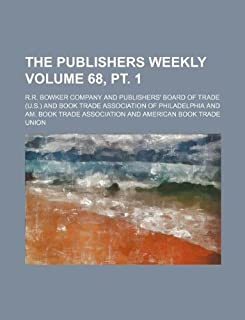 The Publishers Weekly Volume 68, PT. 1