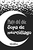 PLATO DEL DÍA: Sopa de Murciélago