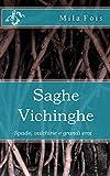 Saghe Vichinghe: Spade, valchirie e grandi eroi...