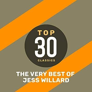 Top 30 Classics - The Very Best of Jess Willard