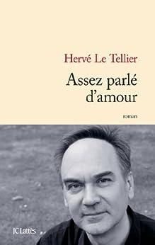 Assez parlé d'amour (Littérature française) par [Hervé Le Tellier]