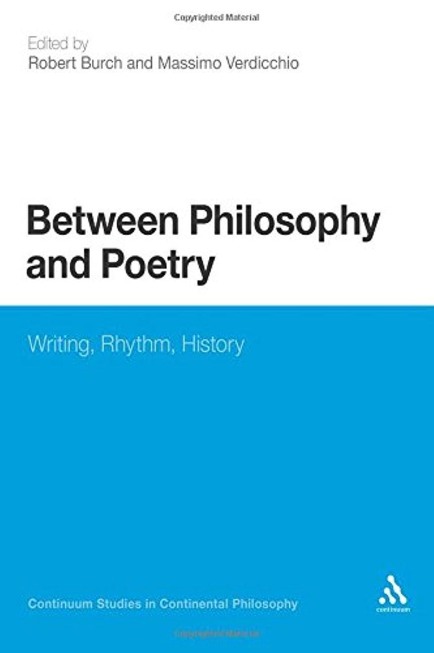 痛み宿命汚れるBetween Philosophy and Poetry: Writing, Rhythm, History (Textures-Philosopy/Literature/Culture Series)
