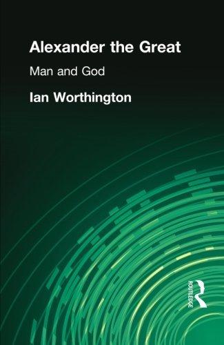 Alexander the Great: Man and God by Ian Worthington (2004-09-16)