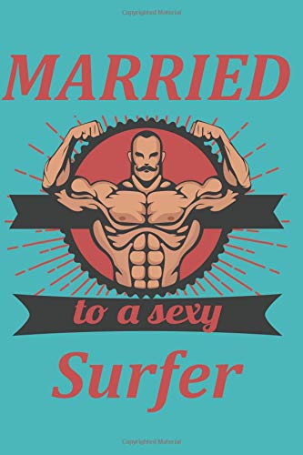 MARRIED to a sexy Surfer: Large dotted Matrix Notebook with 120 pages in 6x9 inches. This is the perfect and inexpensive birthday, Christmas, or any occasion gift to doodle, sketch, or take notes in.