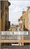 Bittere Mandeln: Der Sizilien-Krimi (German Edition)