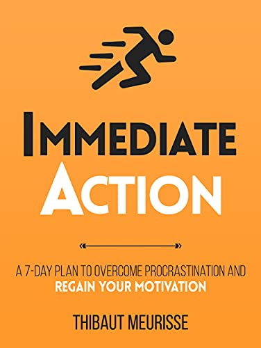 Immediate Action : A 7-Day Plan to Overcome Procrastination and Regain Your Motivation (Productivity Series Book 2) (English Edition)