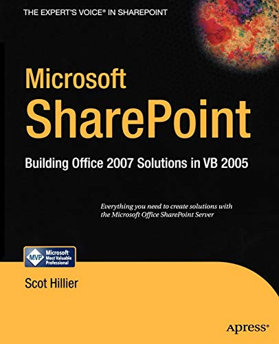 Microsoft SharePoint: Building Office 2007 Solutions in VB 2005 (Expert\'s Voice in Sharepoint)