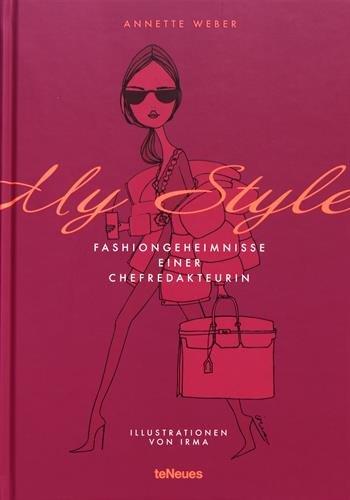 My Style: Fashiongeheimnisse einer Chefredakteurin (LIFE STYLE DESIGN ET TRAVEL)