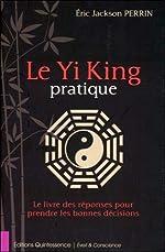 Le Yi King pratique d'Eric Jackson Perrin