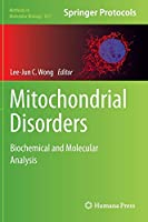Mitochondrial Disorders: Biochemical and Molecular Analysis (Methods in Molecular Biology)