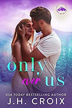 Only Ever Us (Light My Fire Series Book 3) by [J.H. Croix]