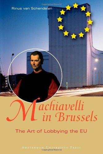 Machiavelli in Brussels: The Art of Lobbying the EU