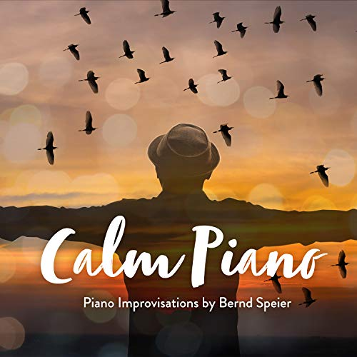 Calm Piano (Relaxing Piano Improvisations Live & Unplugged)