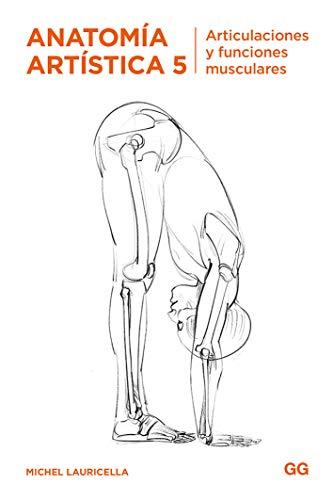 Anatomía artística 5. articulaciones y funciones musculares