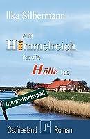 Am Himmelreich ist die Hoelle los: Ostfriesland-Roman