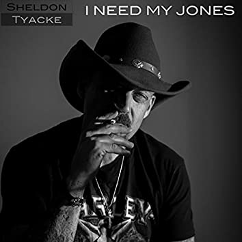 I Need My Jones