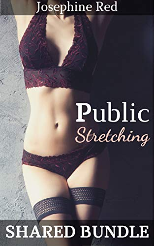 Public Stretching Bundle: Sex Stories for Adults with Group Play, Exhibitionism, Interracial, BMWW, MFM, and MFMM (English Edition)