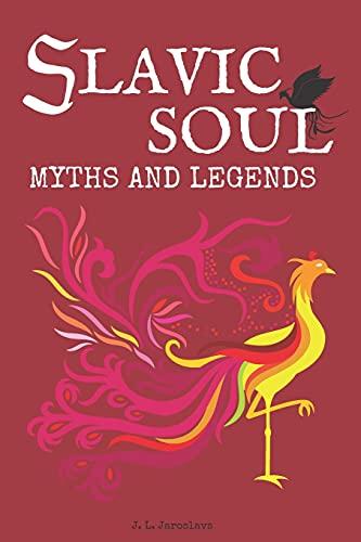 Slavic Soul Myths and Legends: Illustrated Slavonic Folklore Mythology Short Stories & Fairy Tales