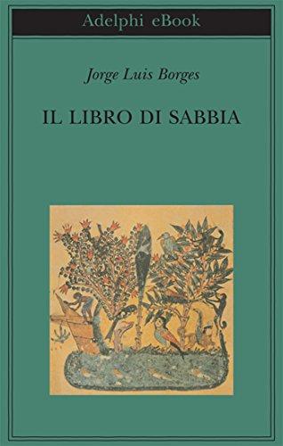 Il libro di sabbia (Biblioteca Adelphi Vol. 453)