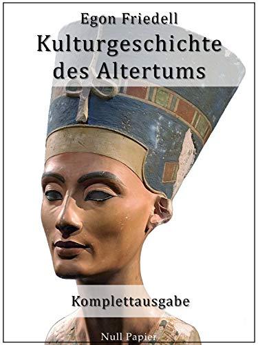 Kulturgeschichte des Altertums: Leben und Legende der vorchristlichen Seele (Sachbücher bei Null Papier)