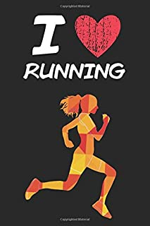 I Love Running: A Classic Hobby or Passion Journal / Notebook / Diary. Perfect Gift for Birthday or Chirstmas Gift, Better then a Card.