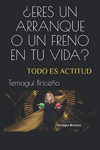 ERES UN ARRANQUE O UN FRENO EN TU VIDA TODO ES ACTITUD Spanish Edition product image